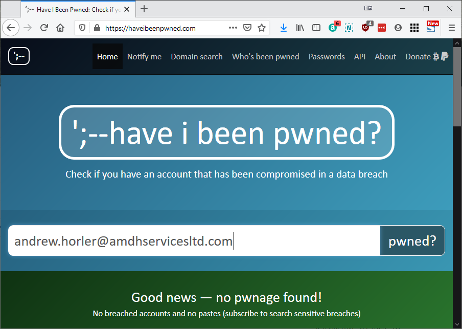 "Picture showing the ""Have I been Pwned?"" website searching for andrew.horler@amdhservicesltd.com and showing the result ""Good news - no pwnage found!"" message"