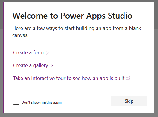 "The Welcome to Power Apps Studio ""Here are a few ways to start"" box"